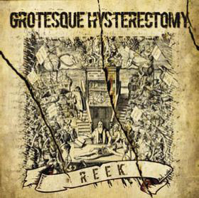 Grotesque Hysterectomy - Reek LP