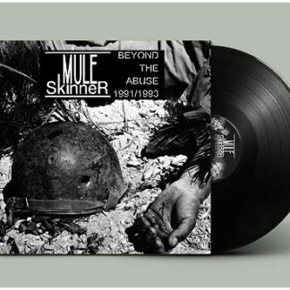 MULE SKINNER - Beyond The Abuse '91/'93 LP