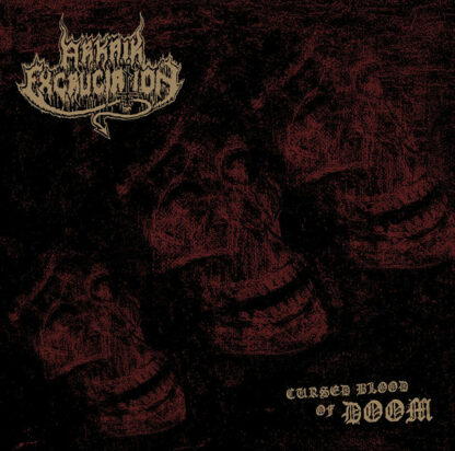 ARKAIK EXCRUCIATION – Cursed Blood Of Doom CD
