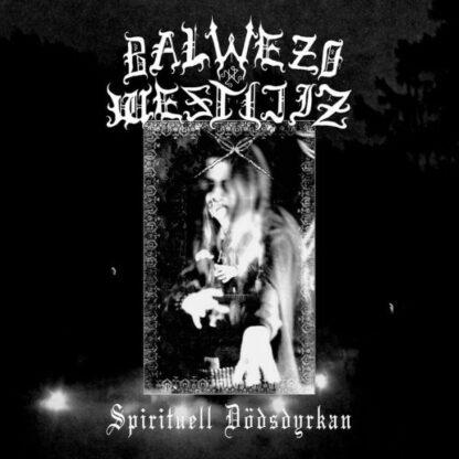 BALWEZO WESTIJIZ - Spirituell Dödsdyrkan CD