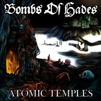 BOMBS OF HADES – Atomic Temples CD