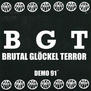 BRUTAL GLÖCKEL TERROR - Demo 91' 7EP
