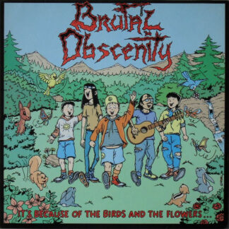 BRUTAL OBSCENITY - It's Because Of The Birds And The Flowers... LP