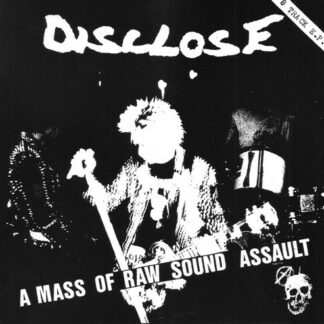 DISCLOSE - A Mass Of Raw Sound Assault 7EP