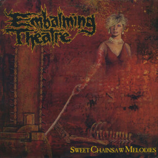EMBALMING THEATRE - Sweet Chainsaw Melodies LP