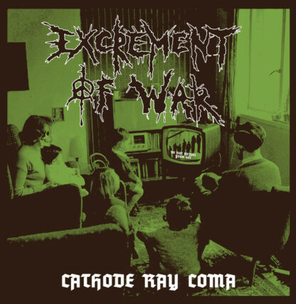 EXCREMENT OF WAR - Cathode Ray Coma LP