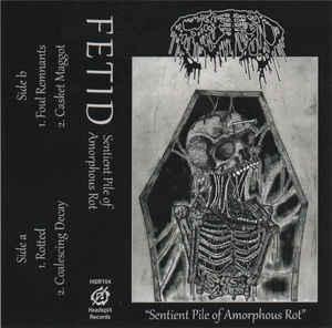 FETID - Sentient Pile Of Amorphous Rot CASSETTE