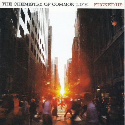 FUCKED UP - The Chemistry Of Common Life DLP