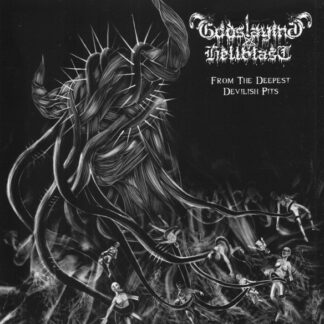 GODSLAYING HELLBLAST - From The Deepest Devilish Pits 7EP