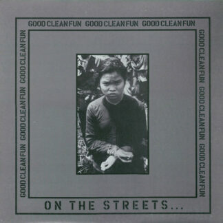 GOOD CLEAN FUN - On The Streets Saving The Scene From The Forces Of Evil LP