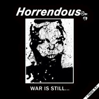 HORRENDOUS - War Is Still... MLP