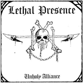 LETHAL PRESENCE – Unholy Alliance LP