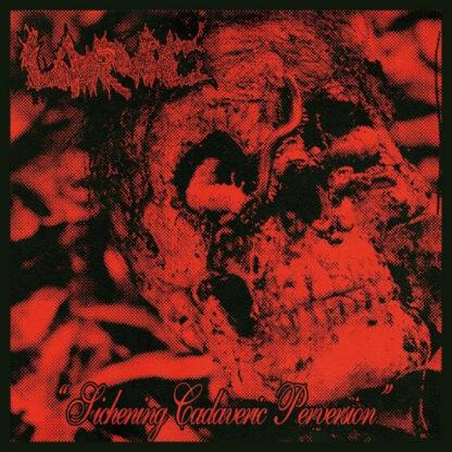 Larvae - Sickening Cadaveric Perversion 7EP