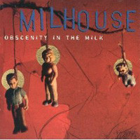 MILHOUSE - Obscenity In The Milk LP