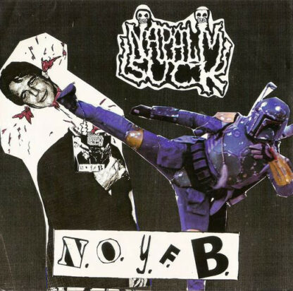 NONE OF YOUR FUCKING BUSINESS / NAPALM SUCKS - Split 7EP
