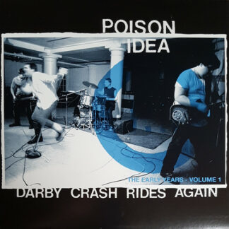 POISON IDEA - Darby Crash Rides Again: The Early Years Vol.1 LP