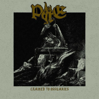 PYRE - Chained To Ossuaries LP