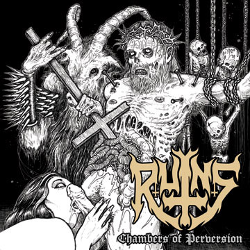 """RUINS - Chambers Of Perversion 10""""MLP"""