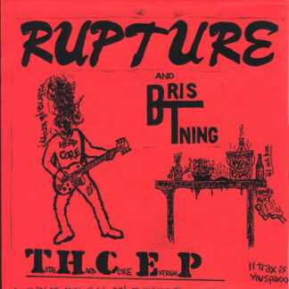 RUPTURE AND BRISTNING - Total Hard Core ExtremP 7EP