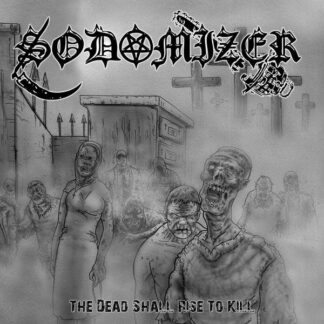 SODOMIZER - The Dead Shall Rise To Kill LP