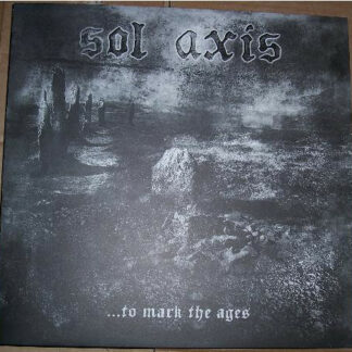 SOL AXIS - ...To Mark The Ages MLP