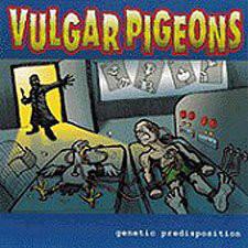 VULGAR PIGEONS - Genetic Predisposition 7EP