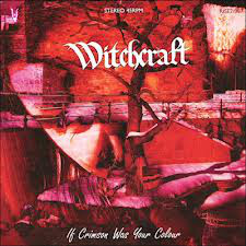 WITCHCRAFT - If Crimson Was Your Colour 7EP